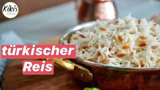 Türkischen Reis richtig kochen / Tipps und Tricks für den perfekten türkischen Reis