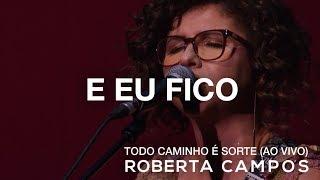 Roberta Campos   E Eu Fico (Ao Vivo) (DVD)