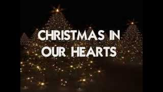 CHRISTMAS IN OUR HEARTS - (Lyrics)