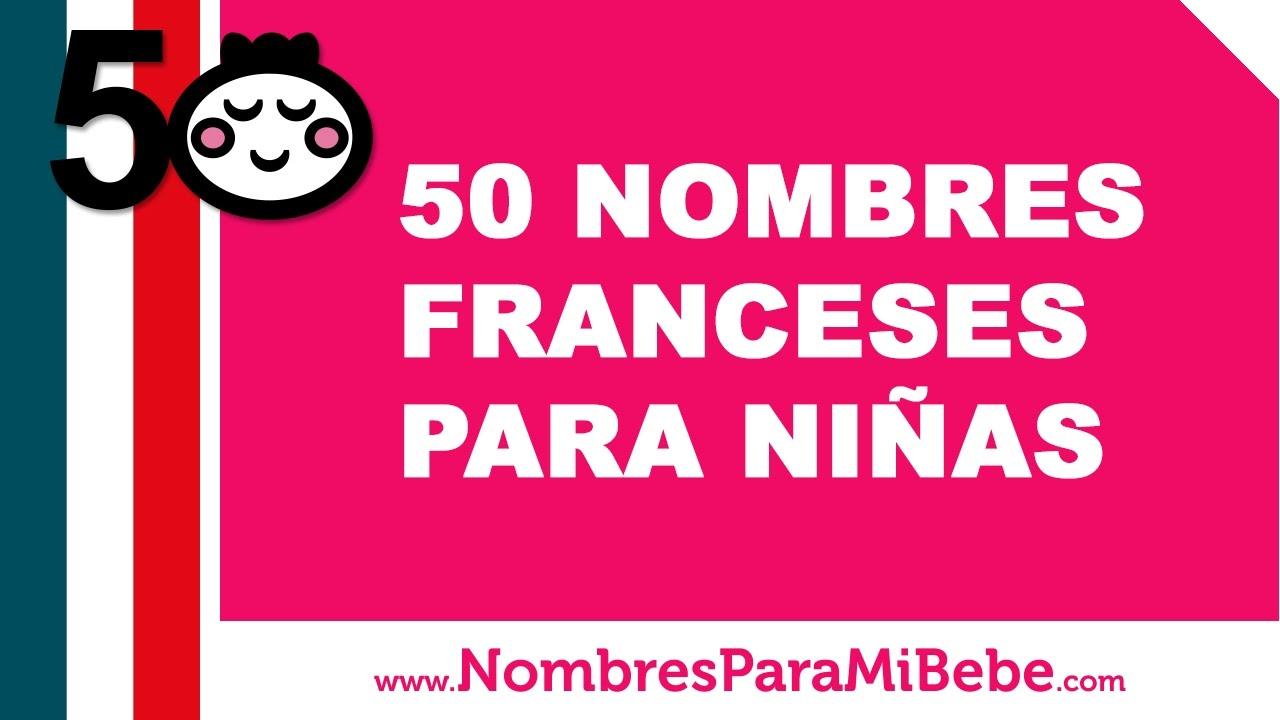 50 nombres franceses para niñas - los mejores nombres de bebé - www.nombresparamibebe.com