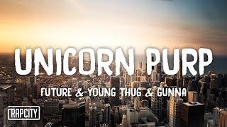 Future - Unicorn Purp ft. Young Thug & Gunna (Lyrics)