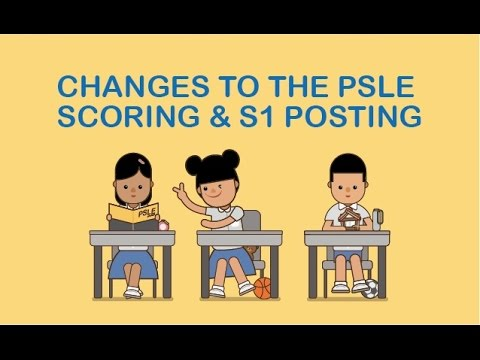 Changes to the PSLE scoring and S1 posting