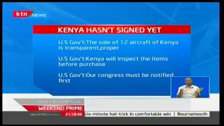 Us Government says the purchase of 12 aircraft of Kenya is transparent and proper