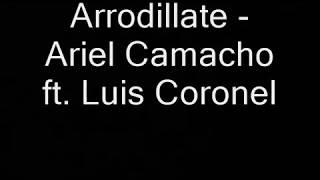 Arrodillate(LETRA) - Ariel Camacho ft. Luis Coronel