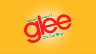 On Our Way - Glee Cast [High Quality Mp3 FULL STUDIO]