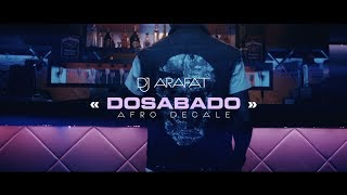 DJ ARAFAT DOSABADO Afro Décalé