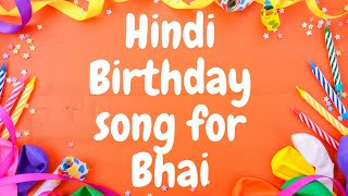 Happy Birthday Song In Hindi For Brother