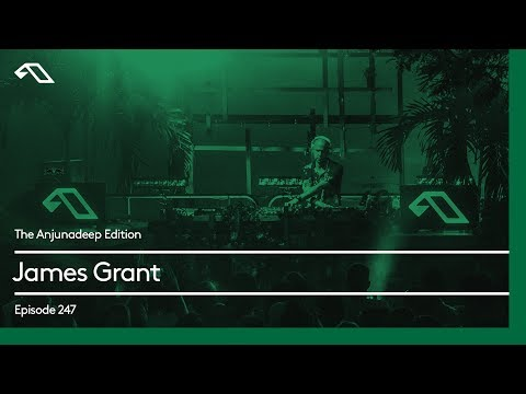 The Anjunadeep Edition 247 with James Grant (4 hour Extended Mix)