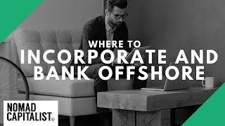 Best Country to Bank Offshore and Where to Incorporate