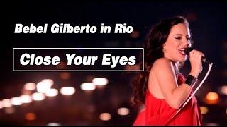 Bebel Gilberto - Close Your Eyes