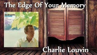 Charlie Louvin - The Edge Of Your Memory