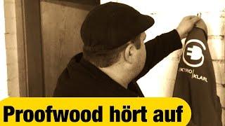 Proof Wood gibt auf | Ihr habt die Wahrheit verdient | SONDERSENDUNG