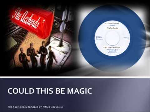 THE ACCHORDS - COULD THIS BE MAGIC