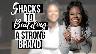 HOW TO BUILD A STRONG BRAND   5 HACKS FOR BRANDING ON SOCIAL MEDIA