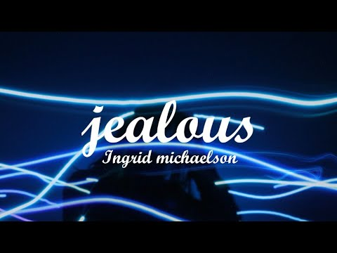 Ingrid Michaelson - Jealous (lyrics) - Your Lyrics