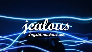 Ingrid Michaelson   Jealous (lyrics)