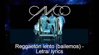 Reggaetón Lento (Bailemos)    CNCO LetraLyrics