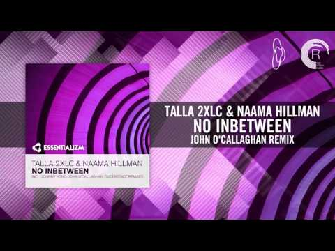 Talla 2XLC & Naama Hillman - No Inbetween [FULL] (John O'Callaghan Remix)