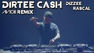 Dizzee Rascal - Dirtee Cash (AVICII Remix)
