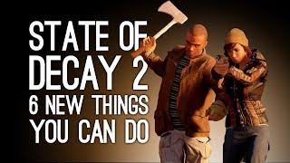 State of Decay 2: 6 New Things You Can Do in Zombie Survival Sequel State of Decay 2