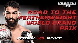 ROAD TO BELLATOR 263: Featherweight World Grand Prix - Patricio Pitbull   SATURDAY on SHOWTIME