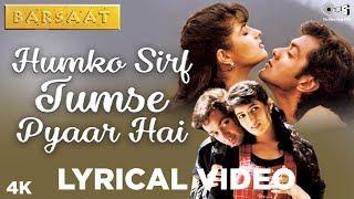 Humko Sirf Tumse Pyaar Hai Lyrical - Barsaat | Bobby Deol, Twinkle Khanna | Kumar Sanu, Alka Yagnik