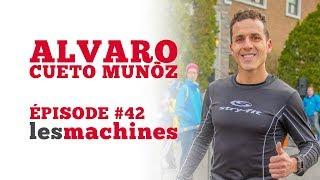 Épisode 42 - Alvaro Cueto Muñoz