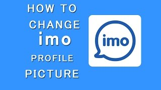 How to Change Profile Picture on imo