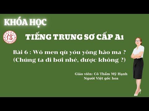 Khóa Học Tiếng Trung Sơ Cấp A1 - Bài 6: 我们去游泳好吗 (Chúng ta đi bơi nhé, được không ?)
