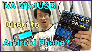 Can IVA Mix4USB Connect Android Smartphone via its USB Audio Interface?