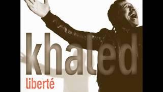 تحميل اغاني Cheb Khaled - Liberté (with Mawwal) MP3