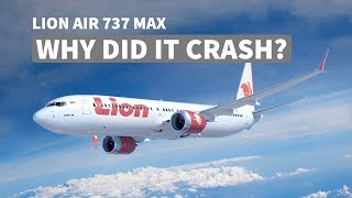 Lion Air 737 MAX - Why Did it CRASH?