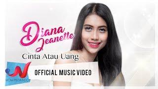 Gambar cover Diana Jeanette - Cinta atau Uang (Official Music Video)