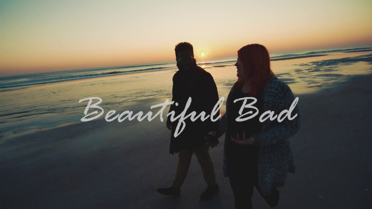 MUSIC VIDEO | Beautiful Bad
