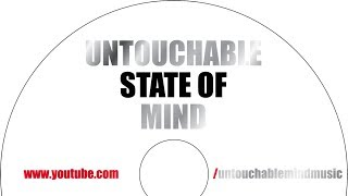 Untouchable State of Mind (Audio)