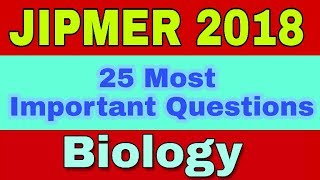 🎉 25 Most Important Questions of Biology 🔥🔥 For JIPMER 2018 | JIPMER 2018 [Ash Academy]