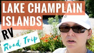 Lake Champlain Islands Vermont - RV Road Trip