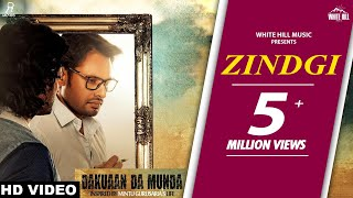 Zindagi (Full Song) Nachhatar Gill | Dakuaan Da Munda | New Punjabi Song 2018 | White Hill Music