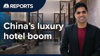 Inside China's luxury hotel boom | CNBC Reports