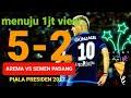 PULL Arema Vs Semen Padang 5 2 Semifinal Leg 2 Piala Presiden 2017