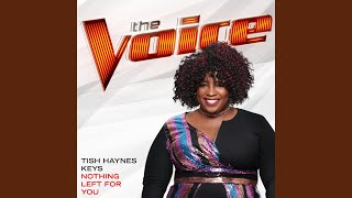 Nothing Left For You (The Voice Performance)