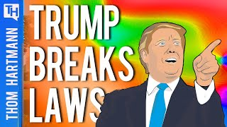 How Trump Broke The Law