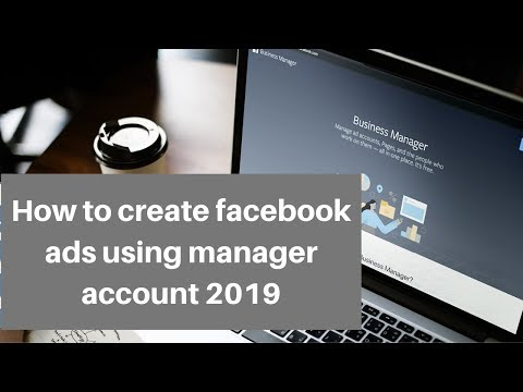 How to create facebook ads using manager account 2019