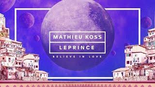 Mathieu Koss, LePrince - Believe In Love (Lyrics Video)