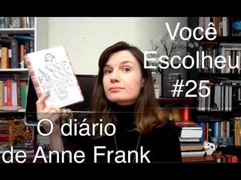 Voc� Escolheu #25: O Di�rio de Anne Frank
