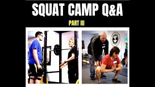 SQUAT CAMP Q&A PART III