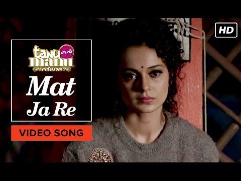 Mat Ja Re Tanu Weds Manu Returns  Kangana Ranaut