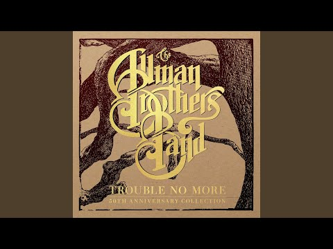 Trouble No More (Demo) online metal music video by THE ALLMAN BROTHERS BAND
