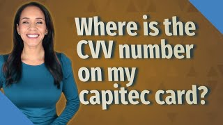 Where is the CVV number on my capitec card?
