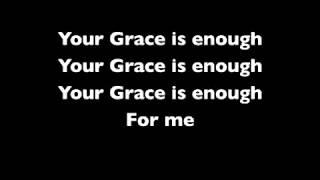 Your Grace is Enough | Chris Tomlin | Lyrics